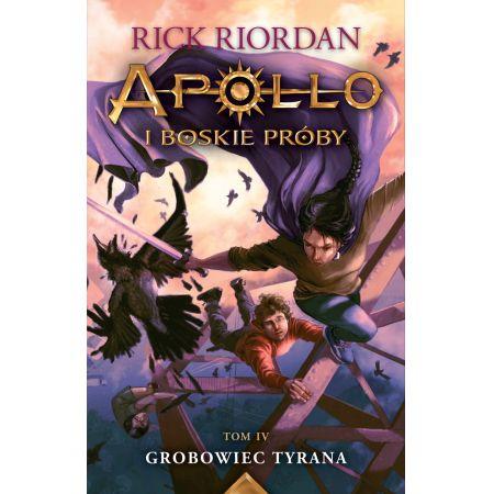 Grobowiec tyrana. Apollo i boskie próby. Tom 4