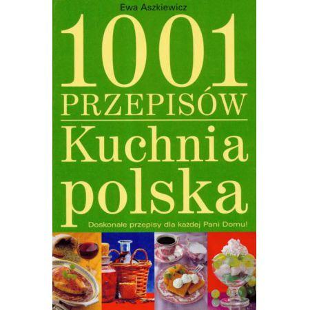 Kuchnia Polska 1001 Przepisów Aszkiewicz Ewa