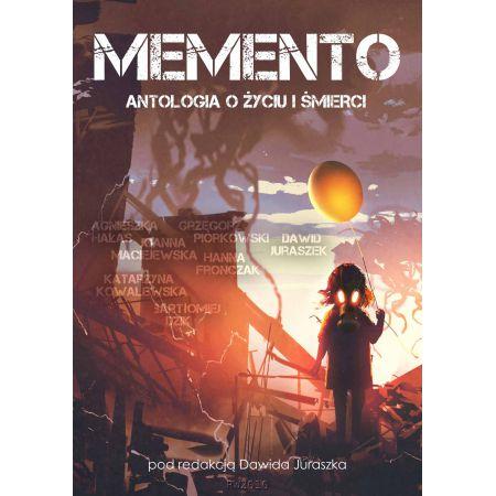 Memento. Antologia o życiu i śmierci