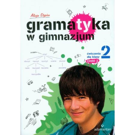 Gramatyka w gimnazjum. Ćwiczenia dla klasy 2 część 2