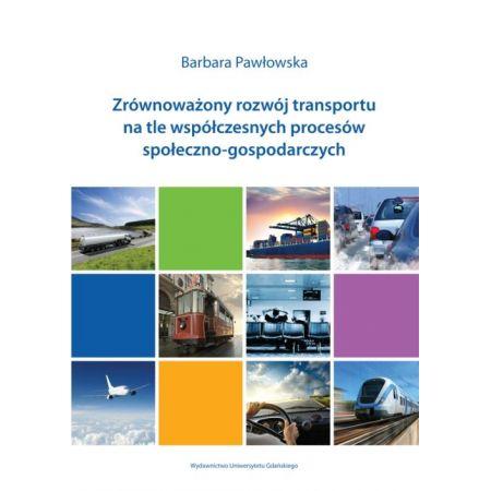 Zrównoważony rozwój transportu na tle współczesnych procesów społeczno-gospodarczych