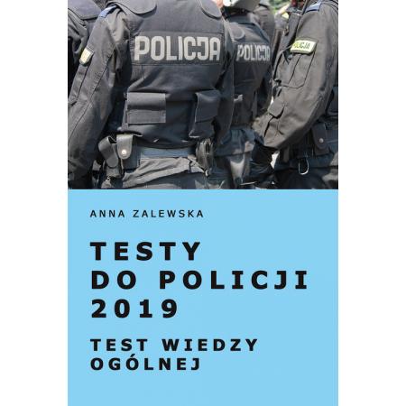 Testy do Policji 2019 Test wiedzy ogólnej