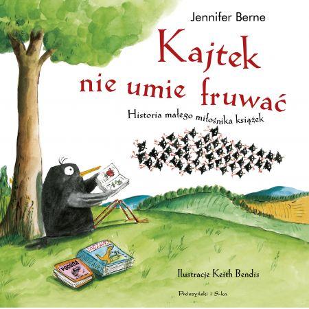 Kajtek nie umie fruwać historia małego miłośnika książek