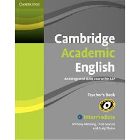 Cambridge Academic English B1+ Intermediate Teacher's Book