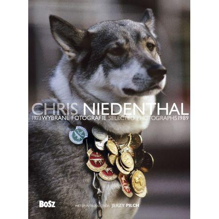 Chris Niedenthal.Wybrane fotografie 1973-1989 BOSZ