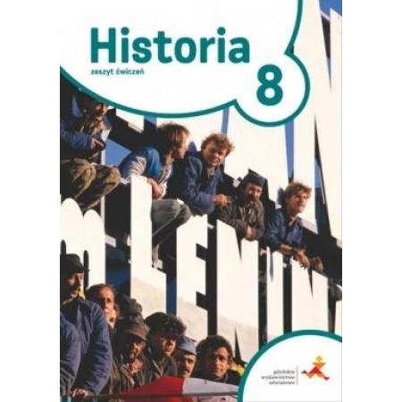 Historia. Podróże w czasie. Zeszyt ćwiczeń do 8 klasy szkoły podstawowej