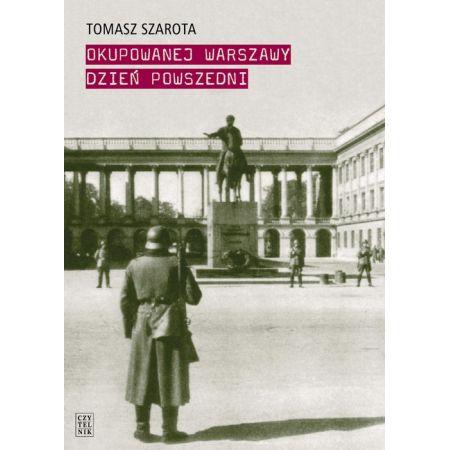 Okupowanej Warszawy dzień powszedni