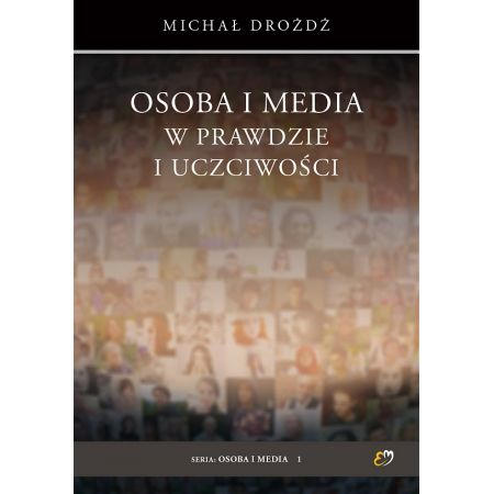 Osoba i media w prawdzie i uczciwości