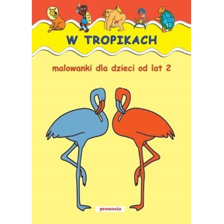 W tropikach Malowanki dla dzieci od lat 2