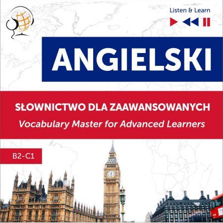 Angielski. Słownictwo dla zaawansowanych: English Vocabulary Master for Advanced Learners (Listen & Learn - Poziom B2-C1)
