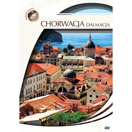 Podróże marzeń. Chorwacja - Dalmacja