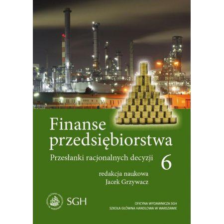 Finanse przedsiębiorstwa 6. Przesłanki racjonalnych decyzji
