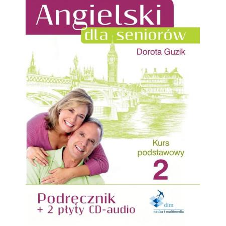 Angielski dla seniorów Kurs podstawowy 2 Podręcznik + 2 CD