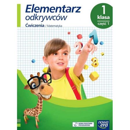Elementarz odkrywców. Klasa 1. Część 1. Edukacja matematyczna. Ćwiczenia