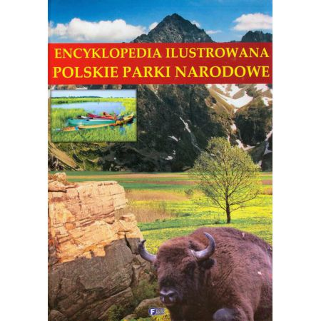 Polskie parki narodowe encyklopedia ilustrowana