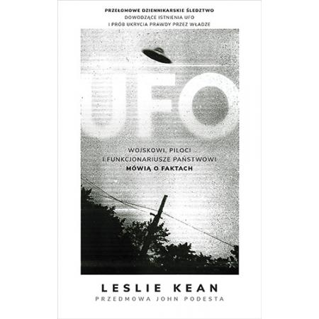 UFO. Wojskowi, piloci i funkcjonariusze państwowi mówią o faktach