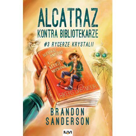 Alcatraz kontra Bibliotekarze. Tom 3. Rycerze Krystalii