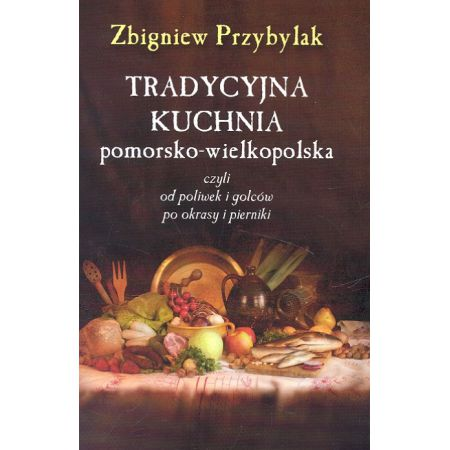 Tradycyjna Kuchnia Pomorsko Wielkopolska