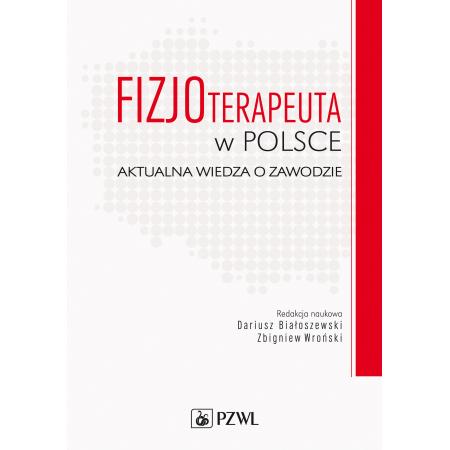 Fizjoterapeuta w Polsce. Aktualna wiedza o zawodzie