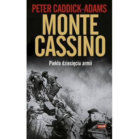 Monte Cassino. Piekło dziesięciu armii