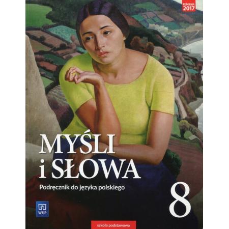 Myśli i słowa. Klasa 8. Język polski. Podręcznik. Szkoła podstawowa