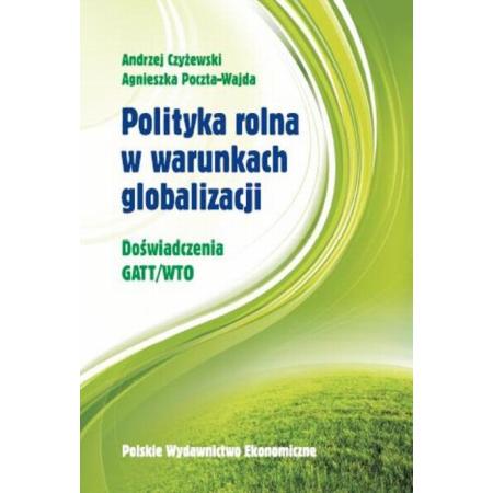 Polityka rolna w warunkach globalizacji