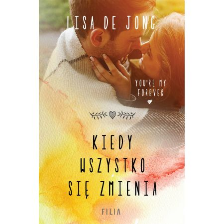 50ba1fac09 Kiedy wszystko się zmienia (Lisa De Jong) książka w księgarni  TaniaKsiazka.pl
