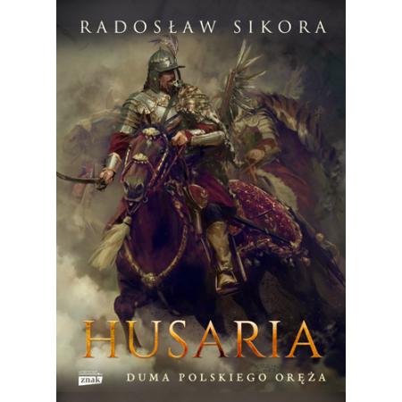 Husaria. Duma polskiego oręża