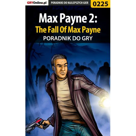 Max Payne 2: The Fall Of Max Payne - poradnik do gry
