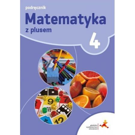 Matematyka z plusem 4. Podręcznik. Szkoła podstawowa