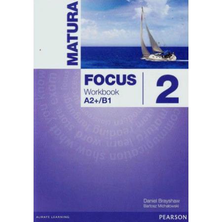 Matura Focus 2. Workbook A2+/B1. Zeszyt ćwiczeń dla liceum i technikum