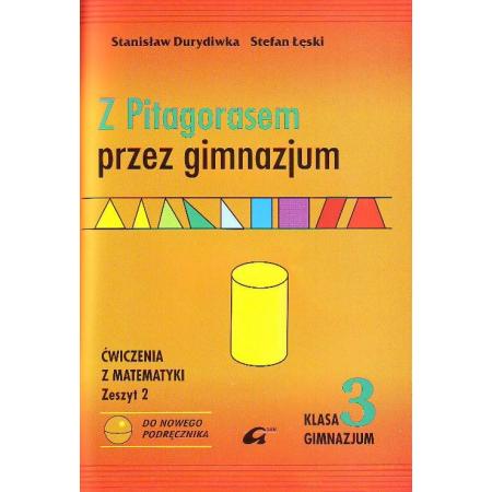 Z Pitagorasem przez gimnazjum 3 ćwiczenia Zeszyt 2