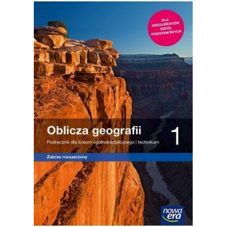 Oblicza geografii 1. Podręcznik dla liceum ogólnokształcącego i technikum. Zakres rozszerzony. Szkoły ponadpodstawowe