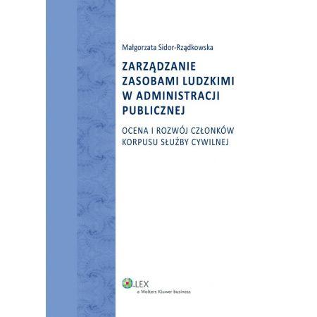 Zarządzanie zasobami ludzkimi w administracji publicznej. Ocena i rozwój członków korpusu służby cywilnej