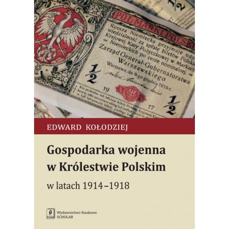 Gospodarka wojenna w królestwie polskim w latach 1914-1918