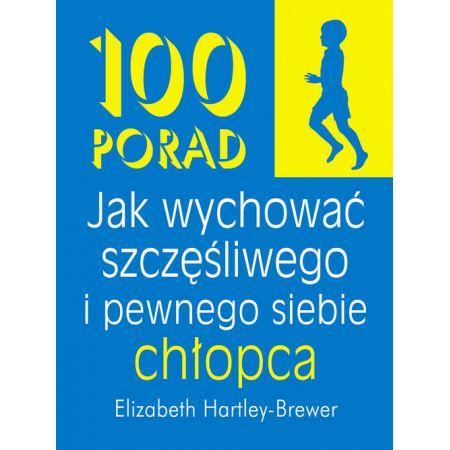 100 porad jak wychować szczęśliwego i pewnego...