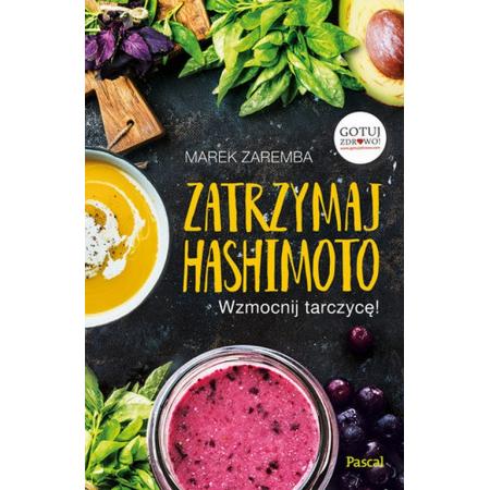 Zatrzymaj Hashimoto Wzmocnij tarczycę!