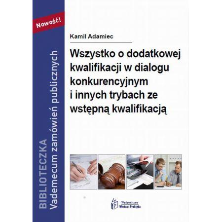 Wszystko o dodatkowej kwalifikacji w dialogu konkurencyjnym i innych trybach ze wstępną kwalifikacją