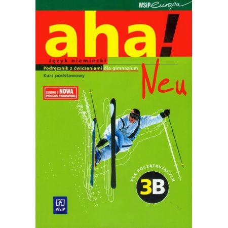 Aha! Neu 3B GIM. Podręcznik z ćwiczeniami. Zakres podstawowy. Język niemiecki (2011)