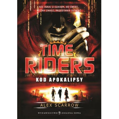 Time Riders Tom 3 Kod Apokalipsy
