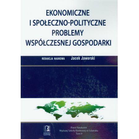 Ekonomiczne i społeczno polityczne problemy współczesnej gospodarki