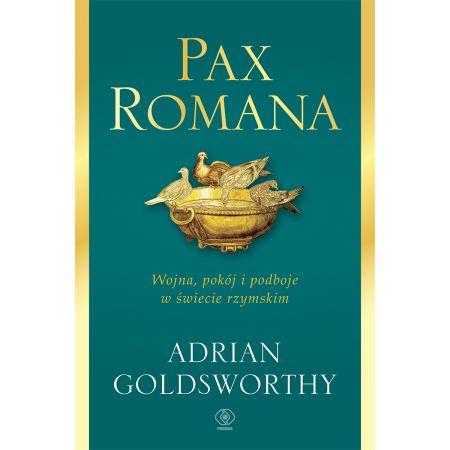 Pax Romana. Wojna, pokój i podboje w świecie...
