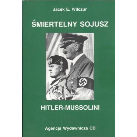 Śmiertelny sojusz Hitler - Mussolini