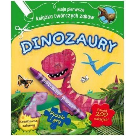 Moja pierwsza książka twórczych zabaw. Dinozaury