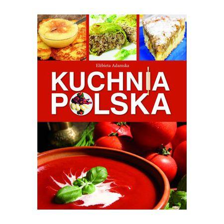 Kuchnia Polska Duza Czerwona Elzbieta Adamska Ksiazka W Ksiegarni