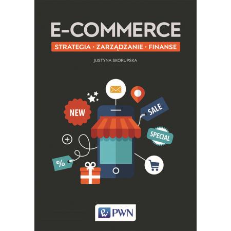 E-commerce. Strategia, zarządzanie, finanse