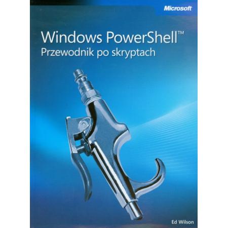 Windows PowerShell Przewodnik po skryptach + CD