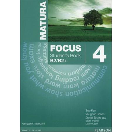 Matura Focus 4. Student`s Book. Język angielski. Podręcznik wieloletni.