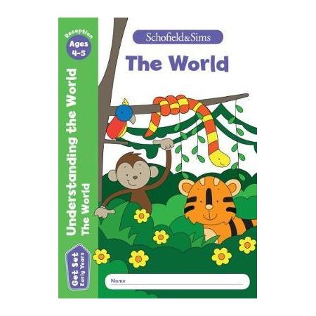 Get Set Understanding the World The World: Reception. Ages 4-5