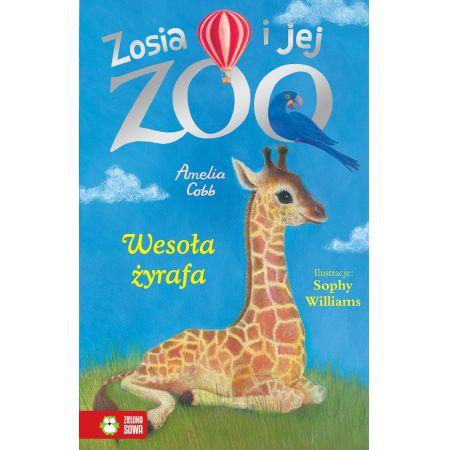 Zosia i jej zoo. Wesoła żyrafa